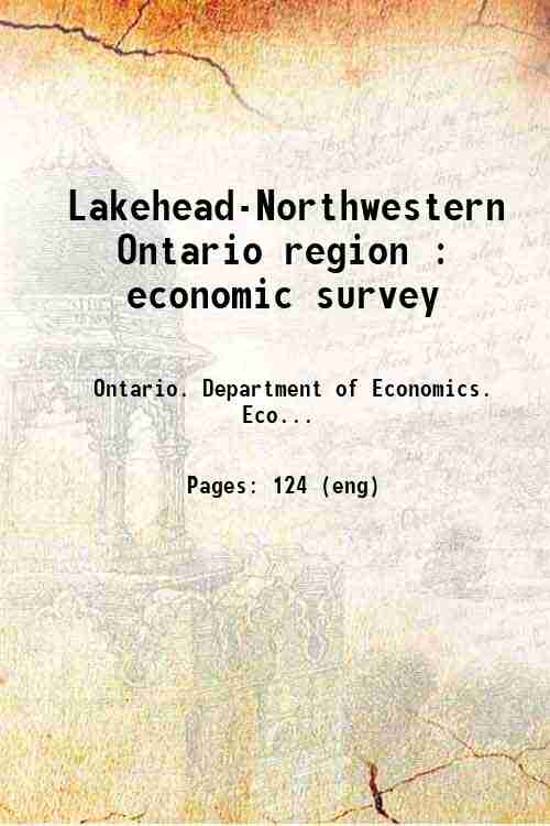 Lakehead-Northwestern Ontario region : economic survey