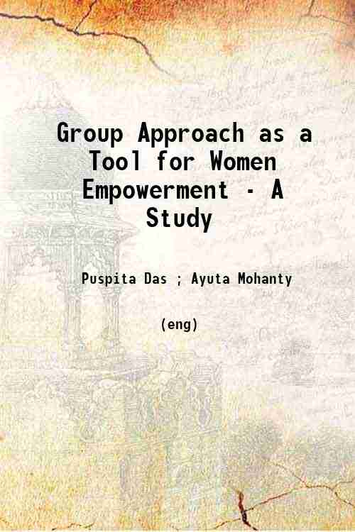 Group Approach as a Tool for Women Empowerment - A Study