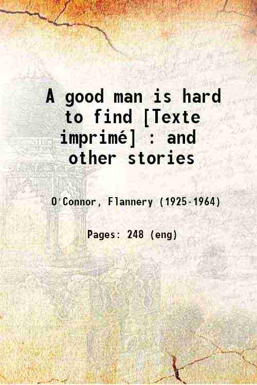 A good man is hard to find [Texte imprimé] : and other stories