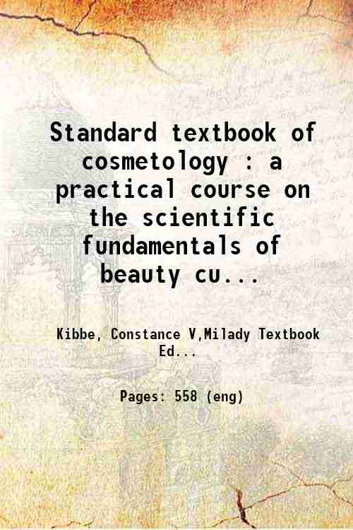 Standard textbook of cosmetology : a practical course on the scientific fundamentals of beauty cu...