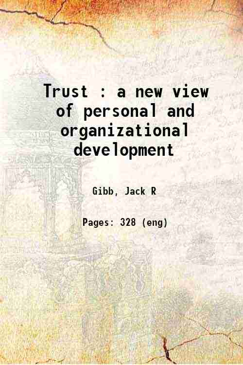 Trust : a new view of personal and organizational development