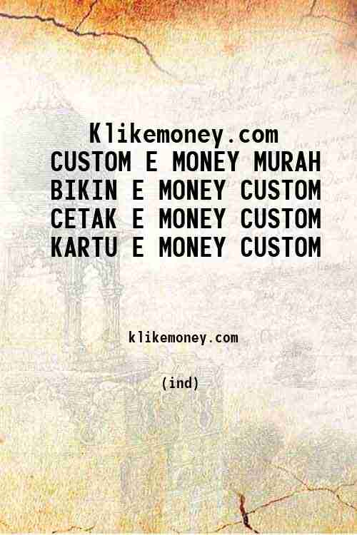 Klikemoney.com CUSTOM E MONEY MURAH BIKIN E MONEY CUSTOM CETAK E MONEY CUSTOM KARTU E MONEY CUSTOM