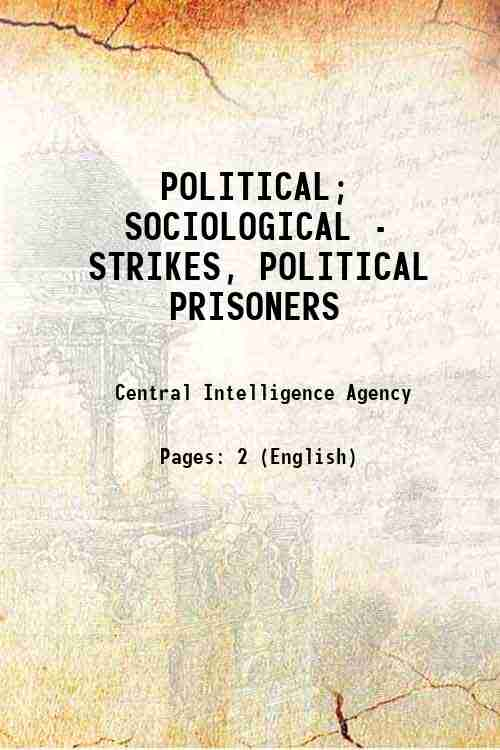 POLITICAL; SOCIOLOGICAL - STRIKES, POLITICAL PRISONERS