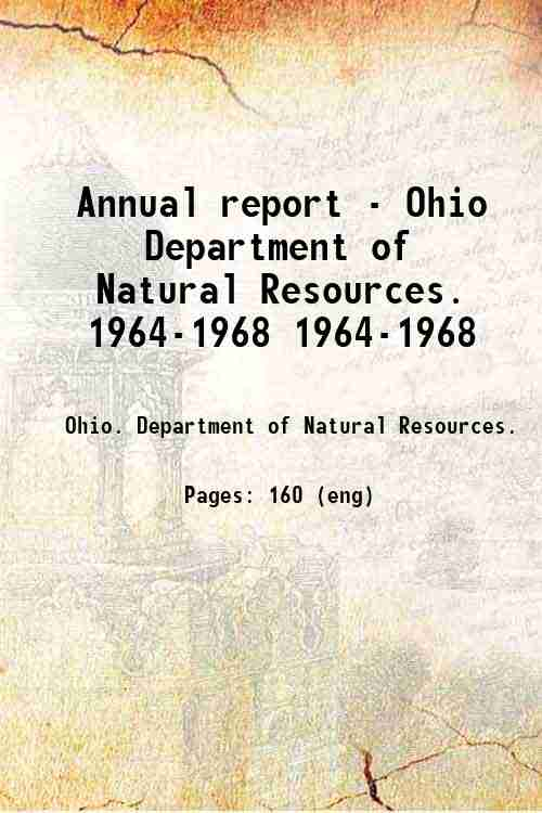 Annual report - Ohio Department of Natural Resources. 1964-1968 1964-1968