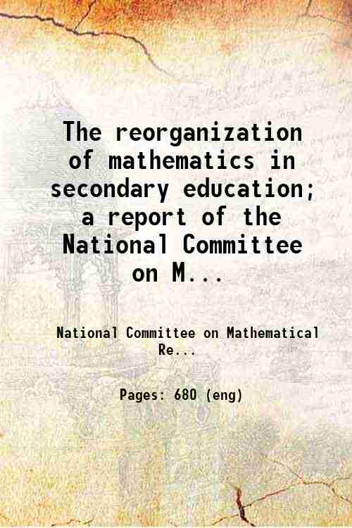 The reorganization of mathematics in secondary education; a report of the National Committee on M...