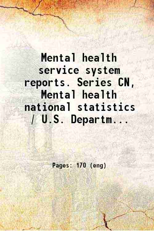 Mental health service system reports. Series CN, Mental health national statistics / U.S. Departm...