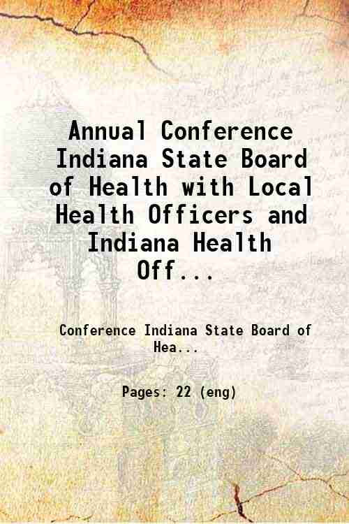Annual Conference Indiana State Board of Health with Local Health Officers and Indiana Health Off...