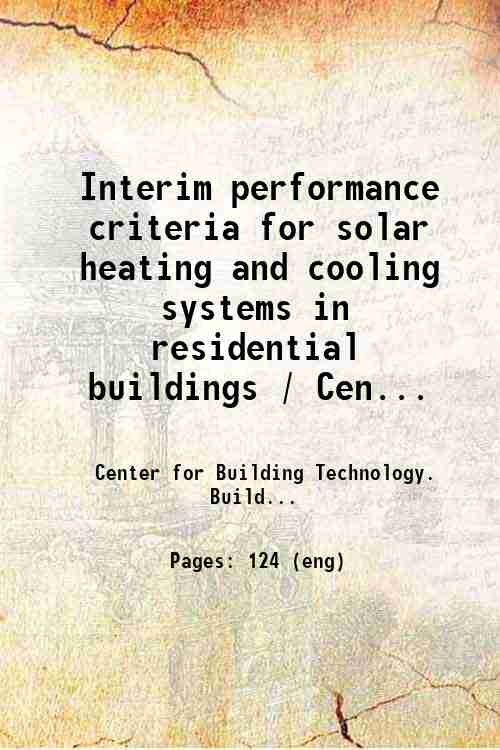Interim performance criteria for solar heating and cooling systems in residential buildings / Cen...