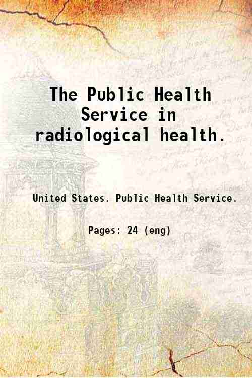 The Public Health Service in radiological health.