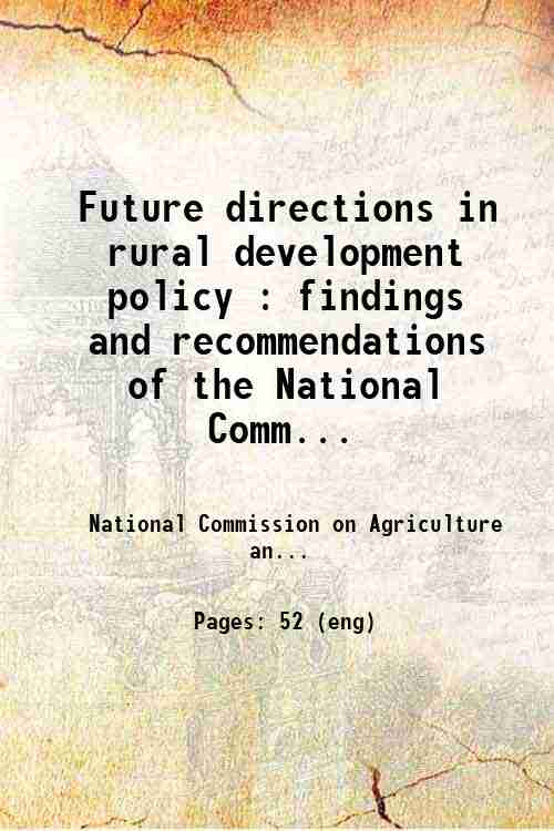 Future directions in rural development policy : findings and recommendations of the National Comm...