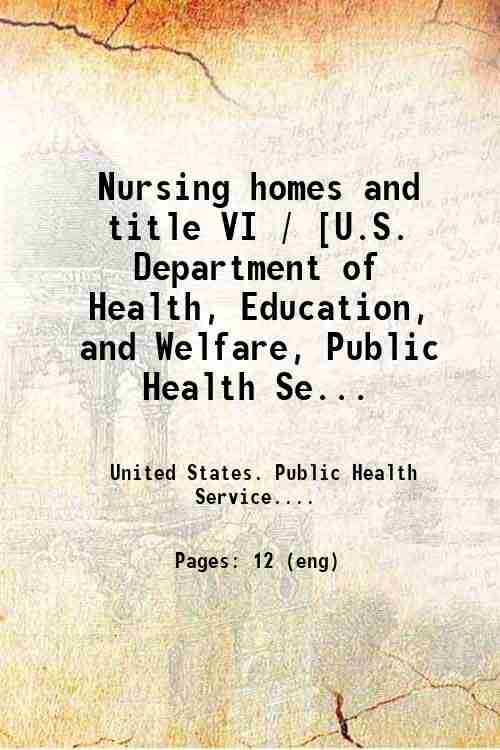 Nursing homes and title VI / [U.S. Department of Health, Education, and Welfare, Public Health Se...