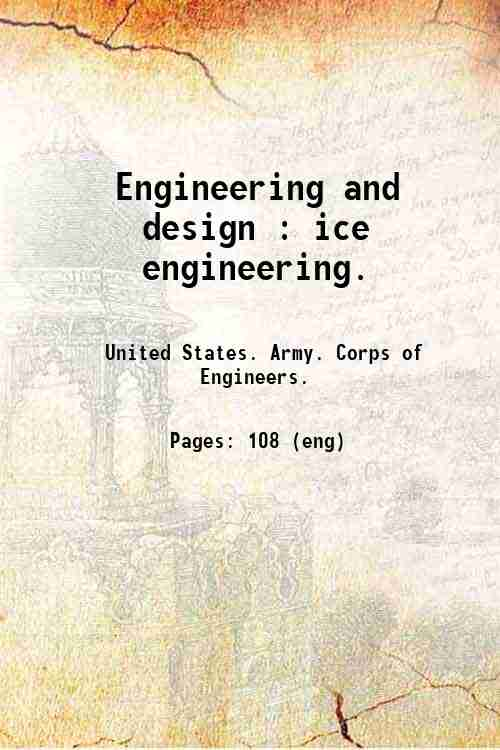 Engineering and design : ice engineering.