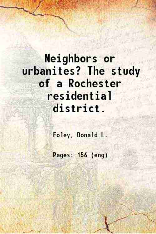 Neighbors or urbanites? The study of a Rochester residential district.