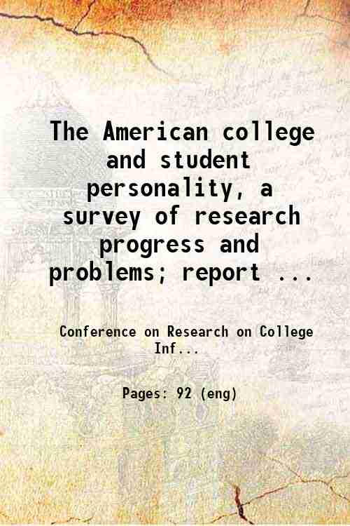 The American college and student personality, a survey of research progress and problems; report ...