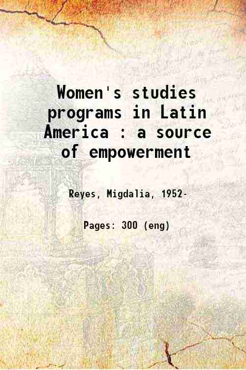 Women's studies programs in Latin America : a source of empowerment