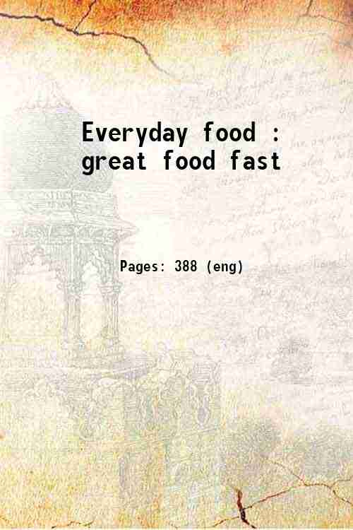 Everyday food : great food fast