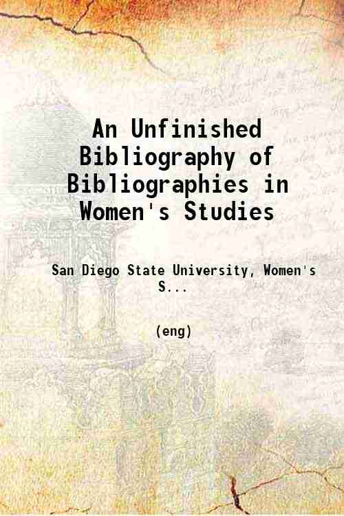 An Unfinished Bibliography of Bibliographies in Women's Studies