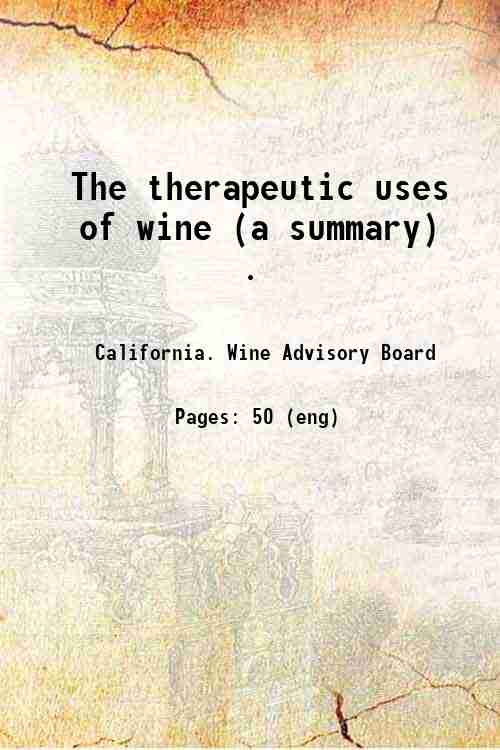 The therapeutic uses of wine (a summary) .