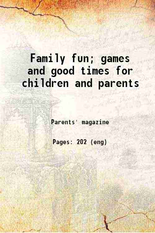 Family fun; games and good times for children and parents