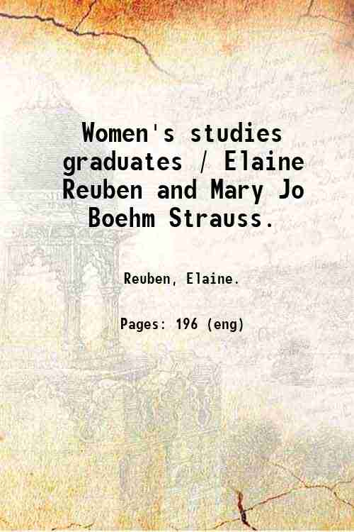 Women's studies graduates / Elaine Reuben and Mary Jo Boehm Strauss.