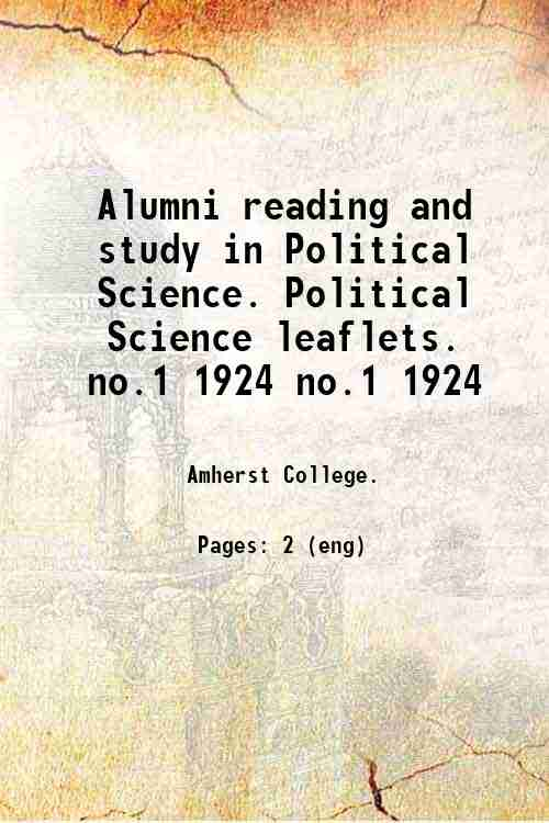 Alumni reading and study in Political Science. Political Science leaflets. no.1 1924 no.1 1924