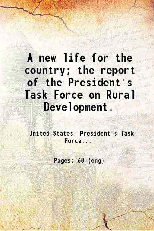A new life for the country; the report of the President's Task Force on Rural Development.