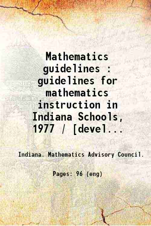Mathematics guidelines : guidelines for mathematics instruction in Indiana Schools, 1977 / [devel...