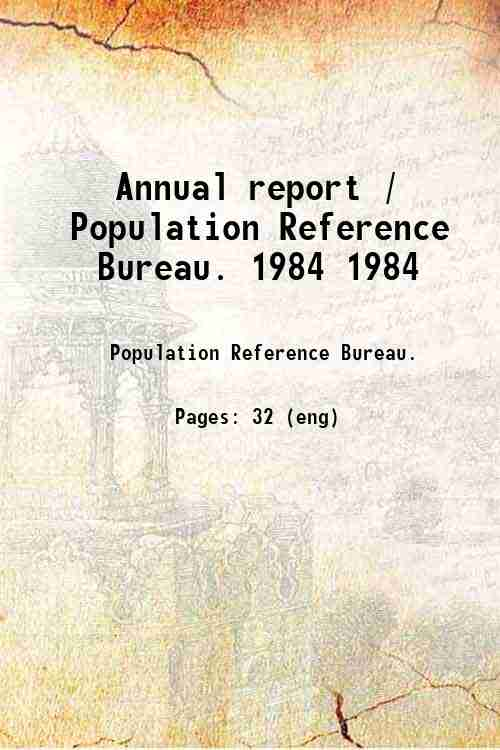 Annual report / Population Reference Bureau. 1984 1984