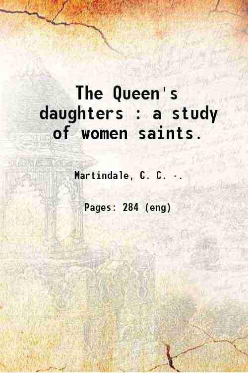 The Queen's daughters : a study of women saints.