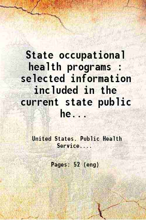 State occupational health programs : selected information included in the current state public he...