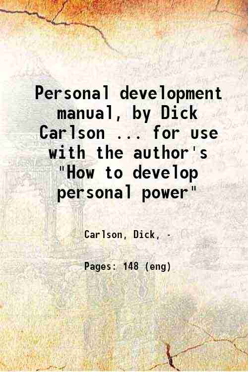 Personal development manual, by Dick Carlson ... for use with the author's