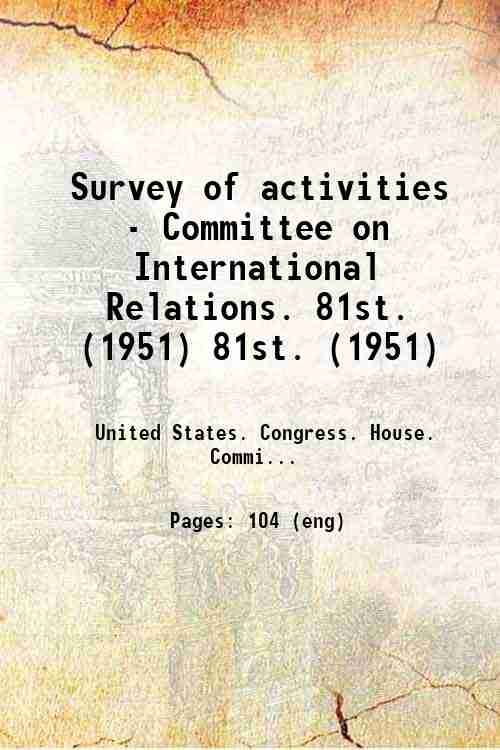 Survey of activities - Committee on International Relations. 81st. (1951) 81st. (1951)