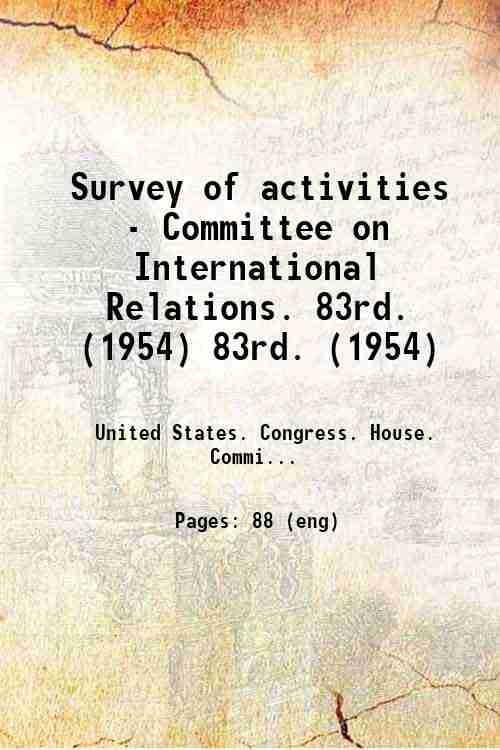 Survey of activities - Committee on International Relations. 83rd. (1954) 83rd. (1954)