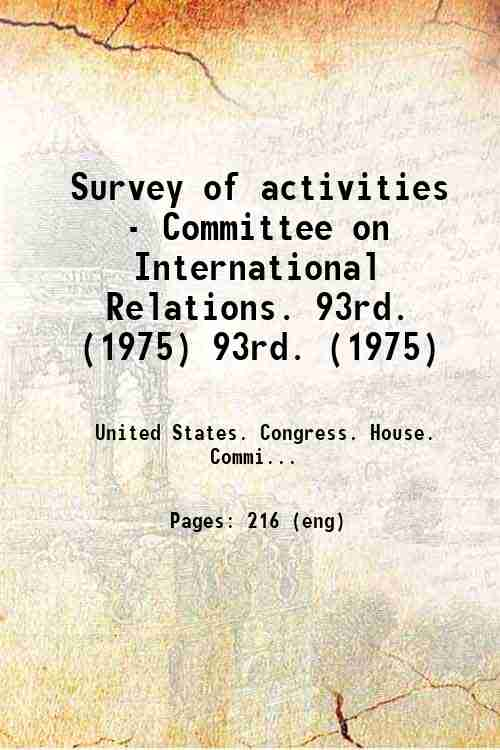 Survey of activities - Committee on International Relations. 93rd. (1975) 93rd. (1975)