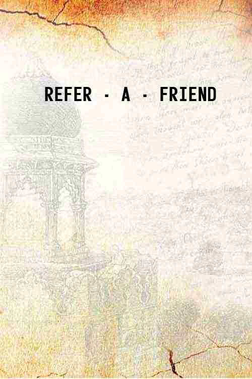REFER - A - FRIEND