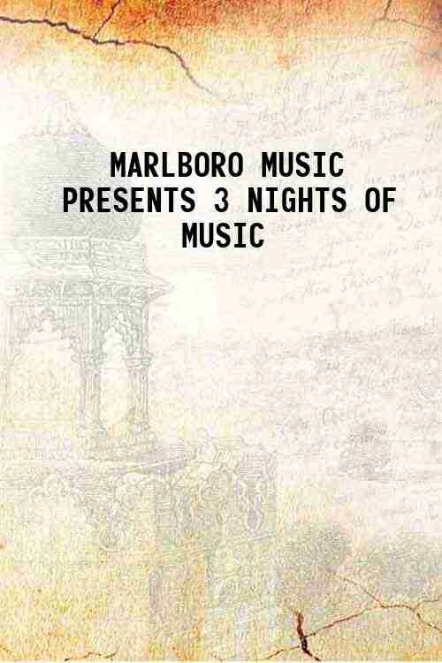 MARLBORO MUSIC PRESENTS 3 NIGHTS OF MUSIC