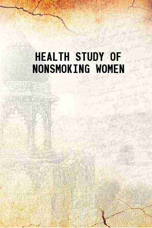 HEALTH STUDY OF NONSMOKING WOMEN