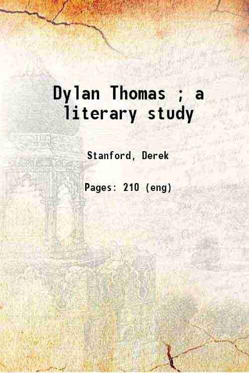 Dylan Thomas ; a literary study