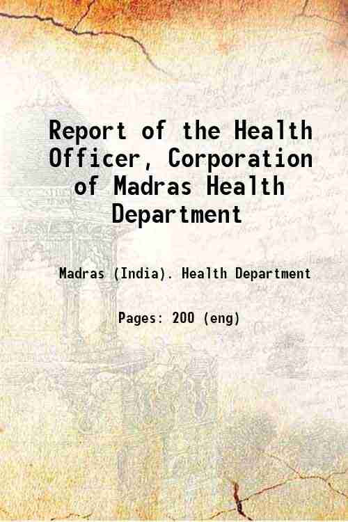 Report of the Health Officer, Corporation of Madras Health Department