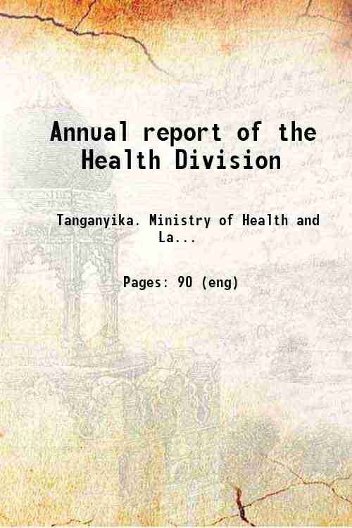 Annual report of the Health Division