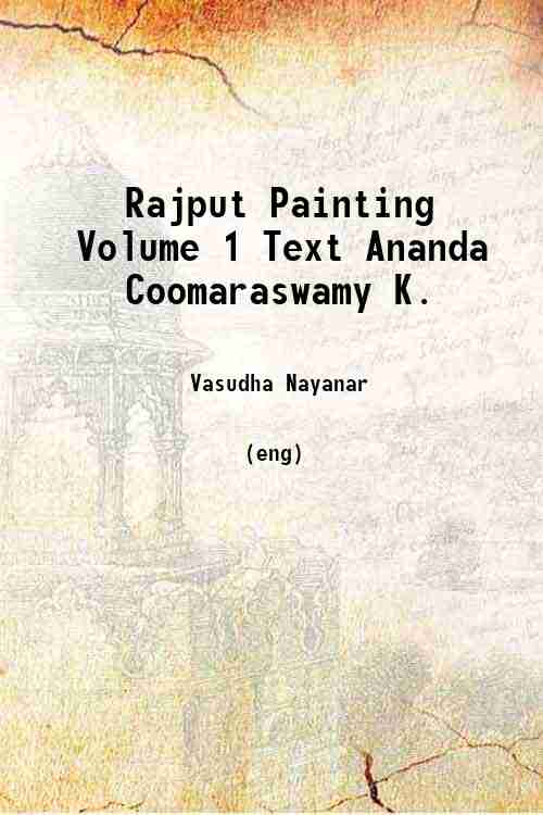 Rajput Painting Volume 1 Text Ananda Coomaraswamy K.