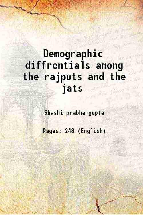 Demographic diffrentials among the rajputs and the jats