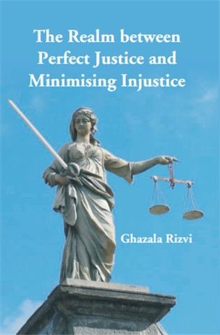 The Realm between Perfect Justice and Minimising Injustice