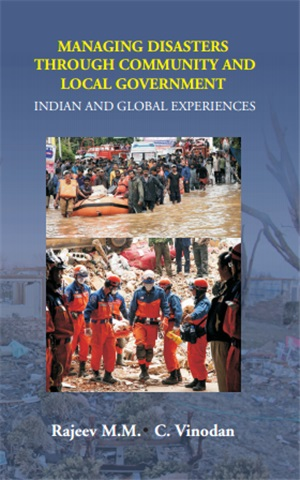 Managing Disasters Through Community and Local Government: Indian and Global Experiences