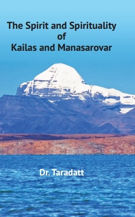 The Spirit and Spirituality of Kailas and Manasarovar