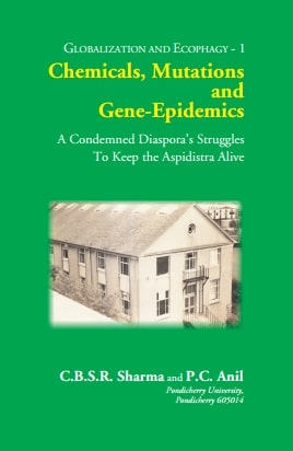 CHEMICALS, MUTATIONS and GENE-EPIDEMICS: A Condemned Diaspora's Struggles To Keep the Aspidistr...