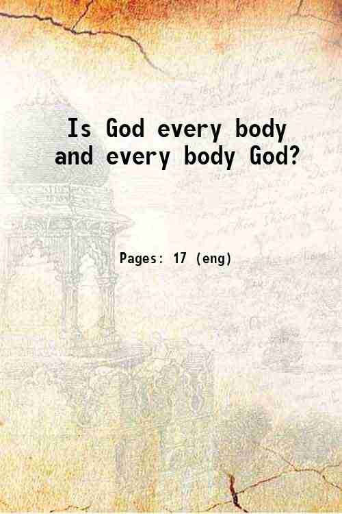 Is God every body and every body God?