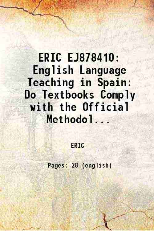 ERIC EJ878410: English Language Teaching in Spain: Do Textbooks Comply with the Official Methodol...