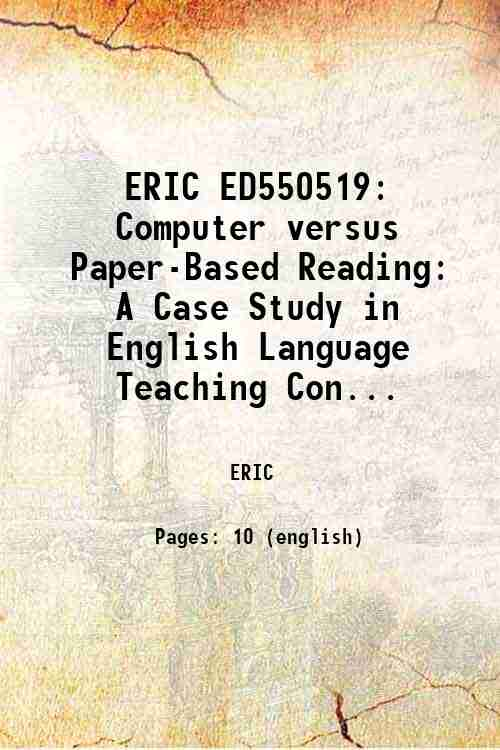 ERIC ED550519: Computer versus Paper-Based Reading: A Case Study in English Language Teaching Con...