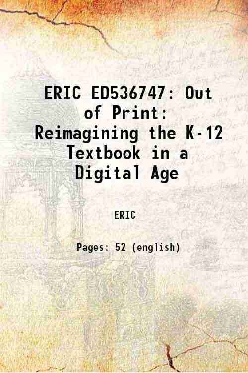 ERIC ED536747: Out of Print: Reimagining the K-12 Textbook in a Digital Age
